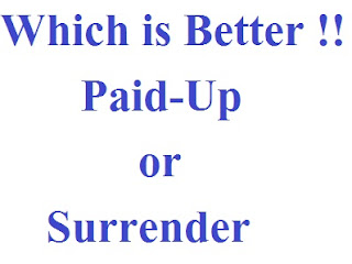 Which-is-Better-Paid-Up-of-Surrender-of-LIC-Policy !!