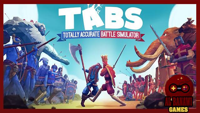 تحميل لعبة تابز TABS 2020 اخر تحديث للكمبيوتر من الميديا فاير