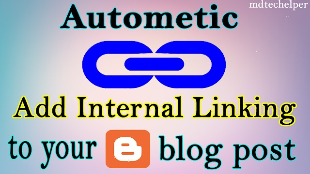 How To Add  Blog Post Automatic Internal Linking 2020 ! Gain more visitor