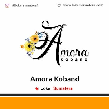 Lowongan Kerja Pekanbaru: Amora Koband April 2021