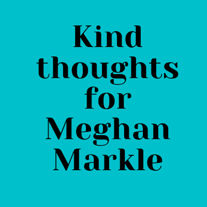 Kind Thoughts for Meghan Markle podcast