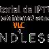 Assista canais de televisão no Endless pela internet usando o VLC