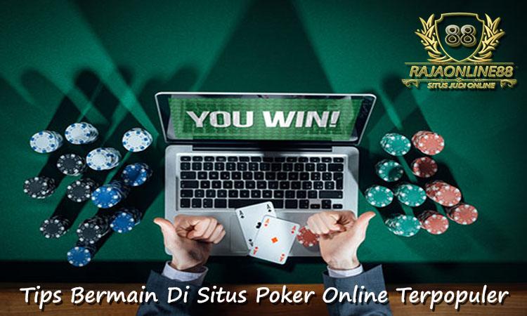 Tips Bermain Di Situs Poker Online Terpopuler Server PKV Games