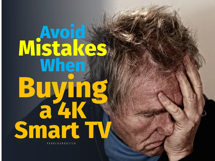 Avoid Mistakes When Buying a New 4K Smart TV