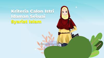 Kriteria Calon Istri yang Baik Dalam Pandangan Islam