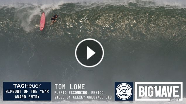 Tom Lowe at Puerto - 2016 TAG Heuer Wipeout Entry - WSL Big Wave Awards