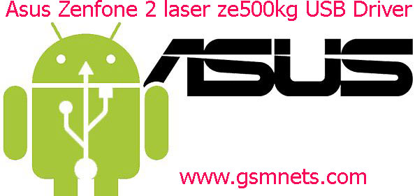 Asus Zenfone 2 laser ze500kg USB Driver Download