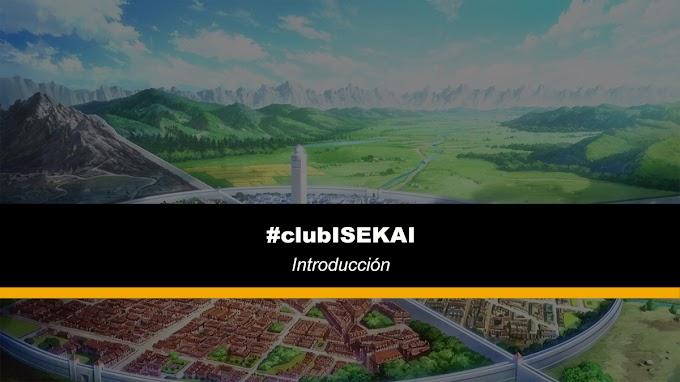 Introducción - Bienvenidos al #clubISEKAI