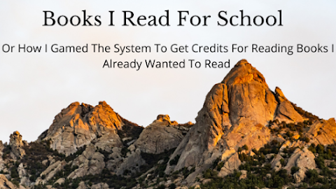 Books I Read for School // Or How I Gamed The System To Get Credits For Reading Books I Already Wanted To Read
