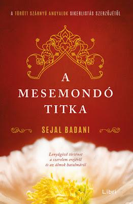 Sejal Badani A mesemondó titka könyvborító, megjelent a Libri Könyvkiadó gondozásában