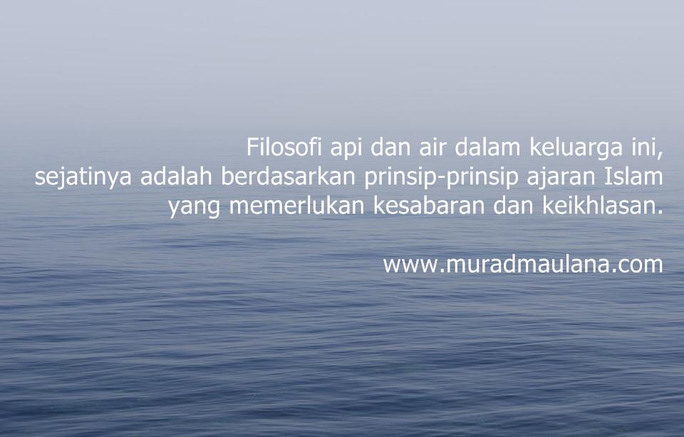 Filosofi Api Dan Air Dalam Keluarga Murad Maulana