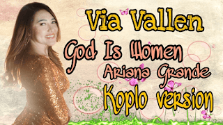 Lirik Lagu God Is A Women - Via Vallen
