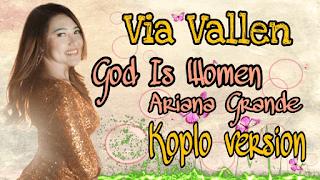 Lirik Lagu God Is A Women - Via Vallen