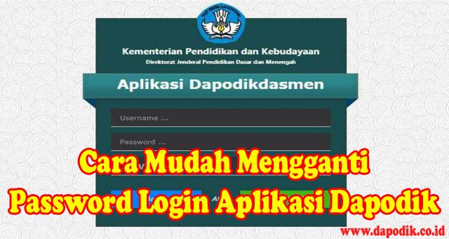 Cara Mudah Mengganti Password Login Aplikasi Dapodik