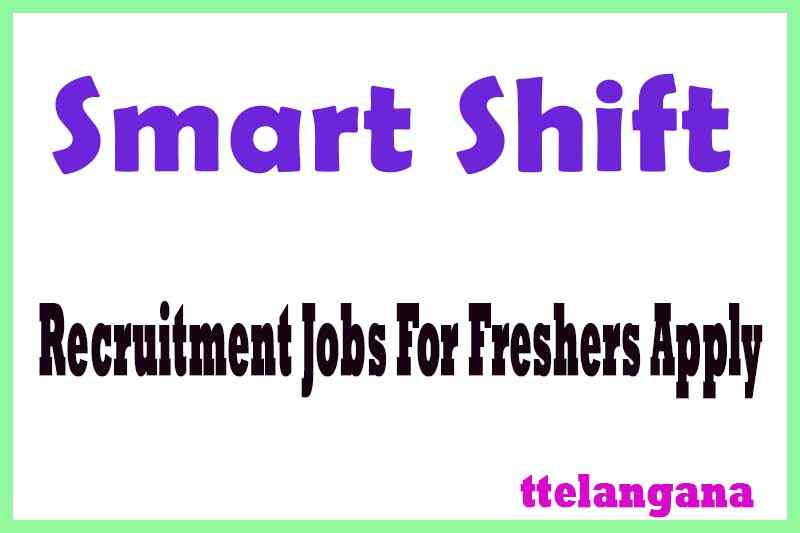 Smart Shift Recruitment Jobs For Freshers Apply