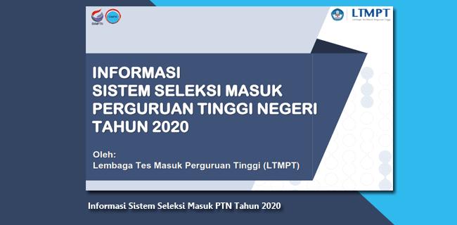 Informasi Sistem Seleksi Masuk PTN Tahun 2020 dari LTMPT (Lembaga Tes Masuk Perguruan Tinggi)