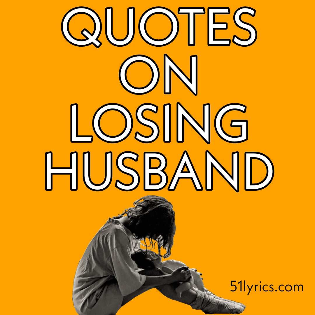 Losing husband quotes, remember husband quotes, husband quotes 2021