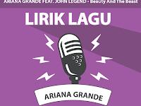 Lirik Lagu Beauty And The Beast - Ariana Grande Feat. John Legend