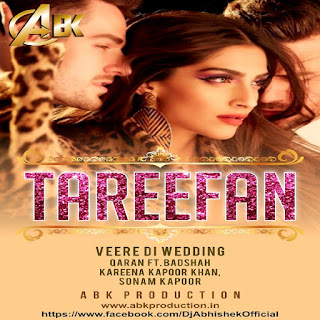 Tareefan ( Veere Di Wedding ) ABK Production Mix
