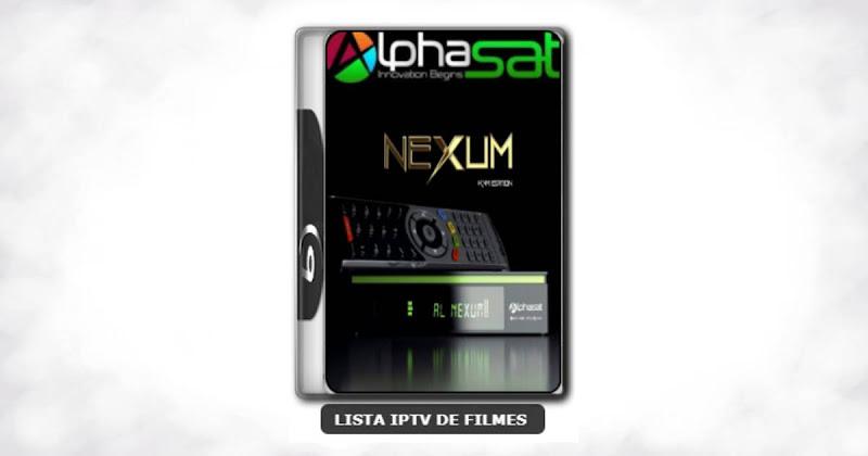 Alphasat Nexum Nova Atualização VOD PREMIUM, Otimização 63w ON, Adição 107w ON, Adição 61w ON V12.01.09.S75