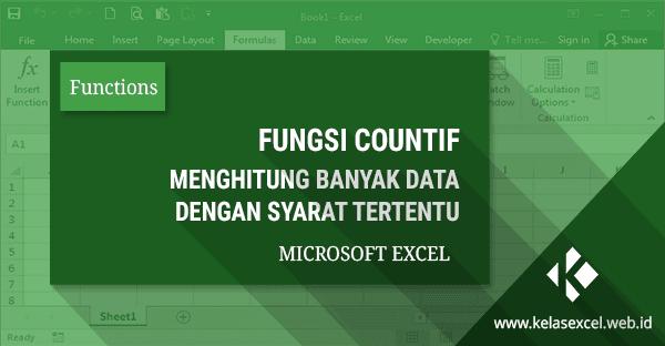 Fungsi/Rumus COUNTIF, Cara Menghitung Banyak Data dengan Syarat Tertentu Pada Microsoft Excel