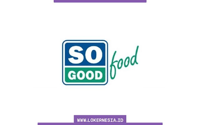 Lowongan Kerja Magang So Good Food April 2021