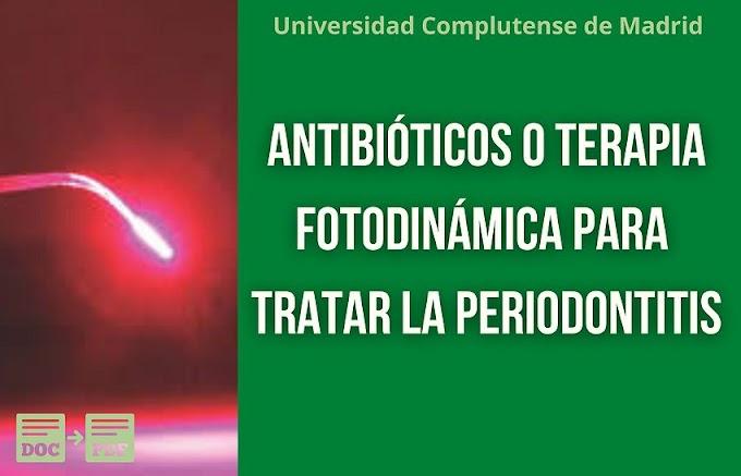 PERIODONTITIS: Antibióticos o terapia fotodinámica para su tratamiento