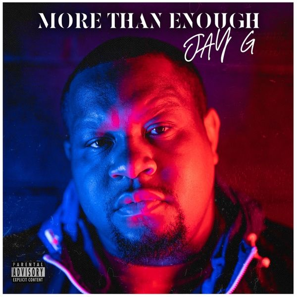 """""""More Than Enough"""" is the album of the week By Jay G"""