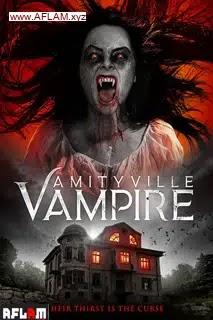 مشاهدة فيلم Amityville Vampire 2021 مترجم