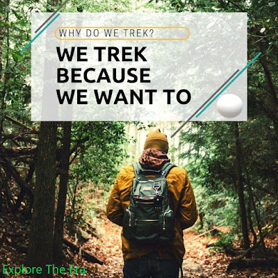 Why Do We Trek ? Benefits & Essentials of Trek