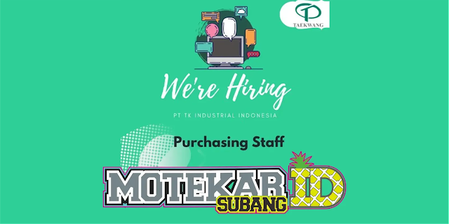 Info Loker Purchasing Staff PT. Taekwang Subang