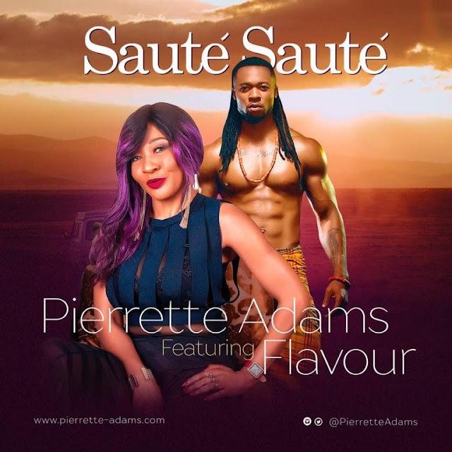 MUSIC: Pierrette Adams ft. Flavour – Sauté Sauté
