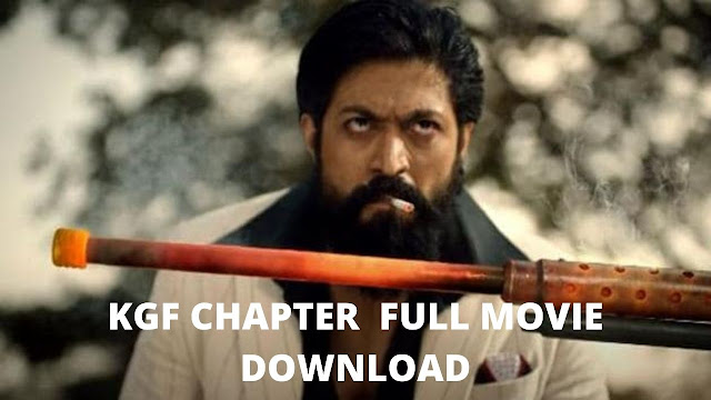 KGF Chapter 2 Full Movie Download In Hindi Filmyzilla 480p & 720p