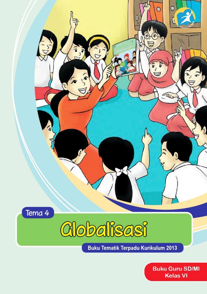 Buku Guru Tematik SD Kelas VI Tema 4 Globalisasi