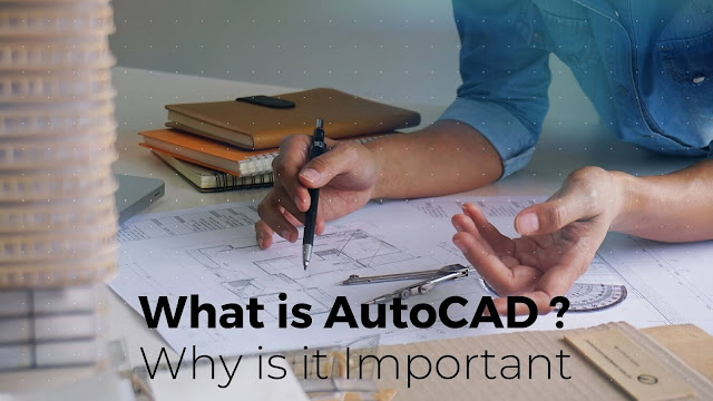 What-is-AutoCAD-and-Why-Is-It-Important