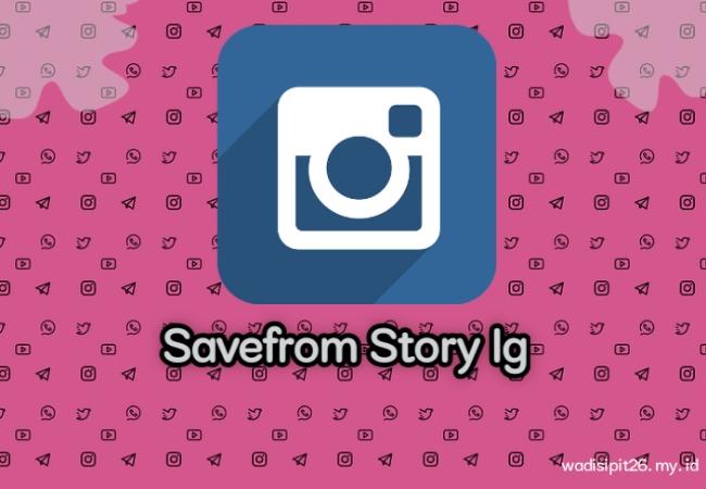 savefrom story ig unduh video instagram gratis kualitas HD