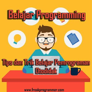 Belajar Programming: Tips dan Trik Belajar Pemrograman Otodidak