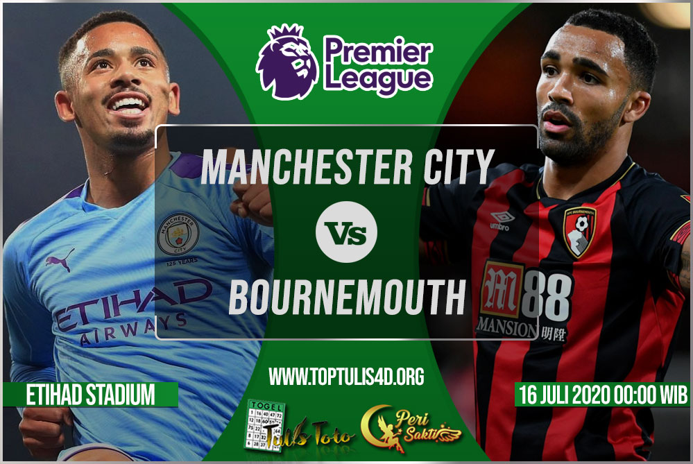 Prediksi Manchester City vs Bournemouth 16 Juli 2020