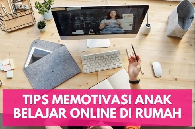 Tips Memotivasi Anak Belajar Online di Rumah