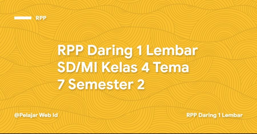 Download RPP Daring 1 Lembar SD/MI Kelas 4 Tema 7 Semester 2
