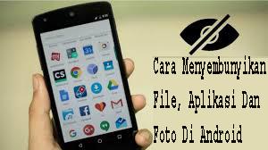 Cara Menyembunyikan File, Aplikasi Dan Foto Di Android 1
