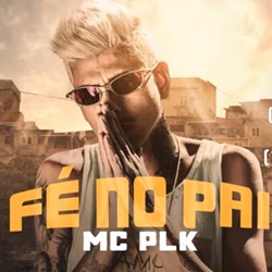 Fé No Pai - MC PLK Mp3