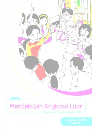 Download Buku Guru Kurikulum 2013 SD Kelas 6 Tema 9 Menjelajah Angkasa Luar