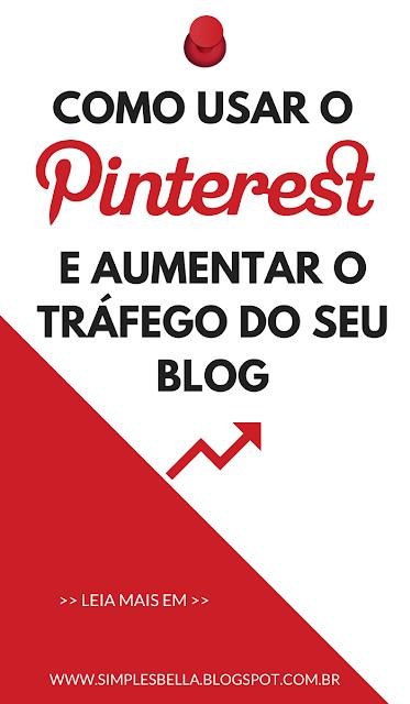 Como usar o Pinterest e aumentar o tráfego do seu blog