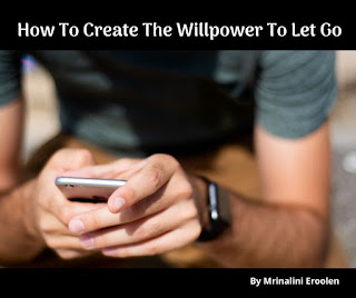 How To Create The Willpower To Let Go