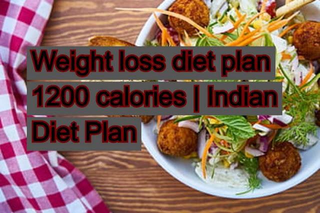 Weight loss diet plan 1200 calories   Indian Diet Plan