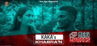 Tennu Ni Khabran Lyrics By Kaka