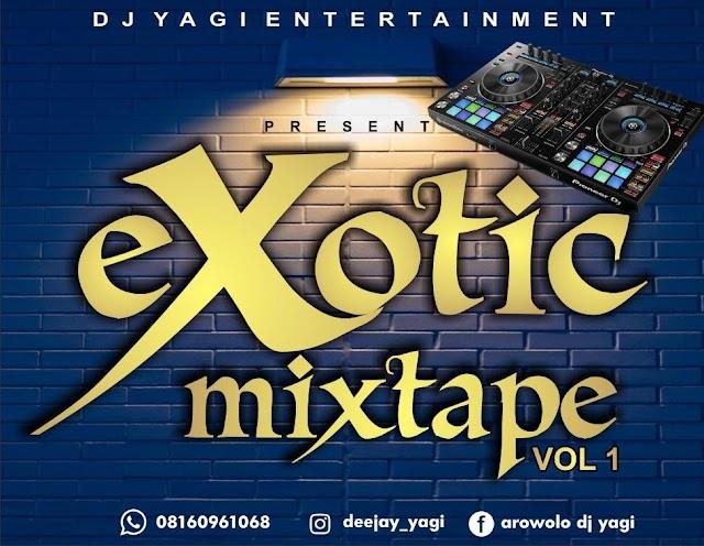 MIXTAPE: Dj Yagi - Exotic Mixtape Vol.1