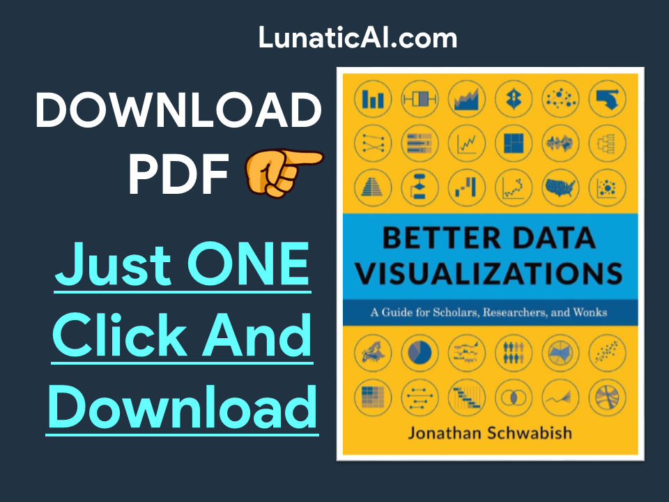 Better Data Visualizations: A Guide for Scholars, Researchers, and Wonks PDF