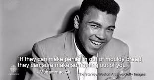 if Muhammad Ali can make penicillin out of moody break